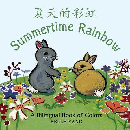 Summertime Rainbow by Belle Yang