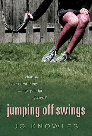 Jumping Off Swings by Jo Knowles