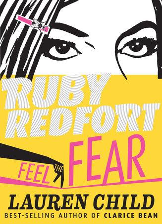 Ruby Redfort Feel the Fear by Lauren Child