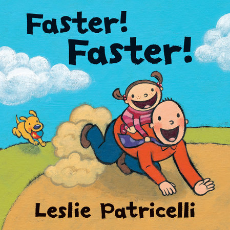 Faster! Faster! by Leslie Patricelli