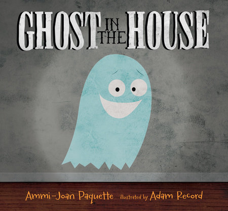 Ghost in the House by Ammi Joan Paquette