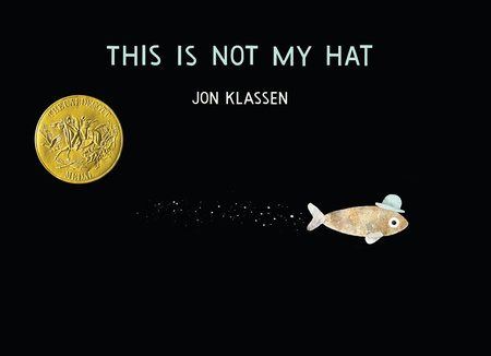 This Is Not My Hat by Jon Klassen