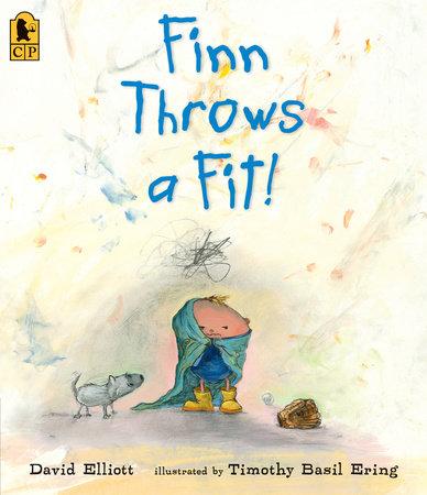 Finn Throws a Fit! by David Elliott