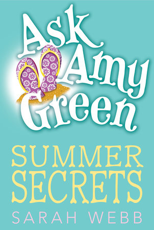 Ask Amy Green: Summer Secrets by Sarah Webb