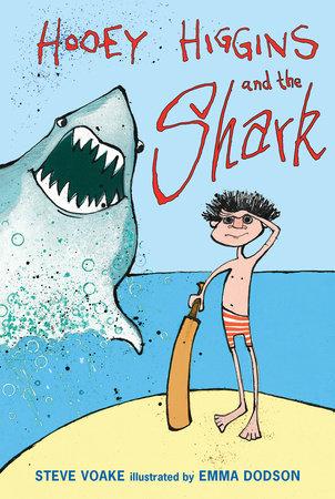 Hooey Higgins and the Shark by Steve Voake