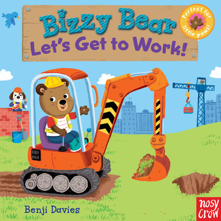 Bizzy Bear: Let's Get to Work! by Nosy Crow