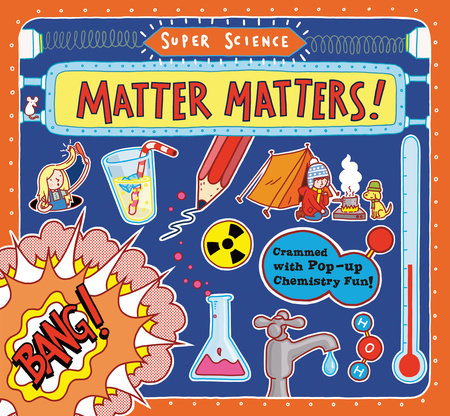 Super Science: Matter Matters! by Tom Adams