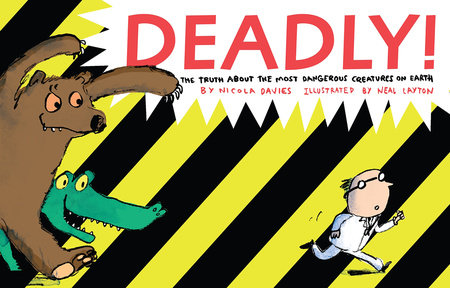 Deadly! by Nicola Davies