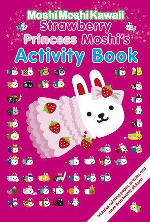MoshiMoshiKawaii: Strawberry Princess Moshi's Activity Book by Mind Wave Inc.