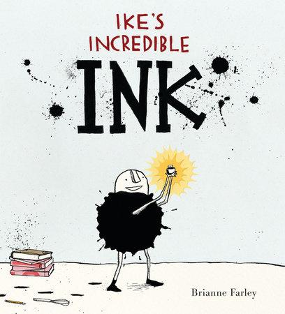 Ike's Incredible Ink by Brianne Farley