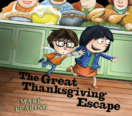 The Great Thanksgiving Escape by Mark Fearing