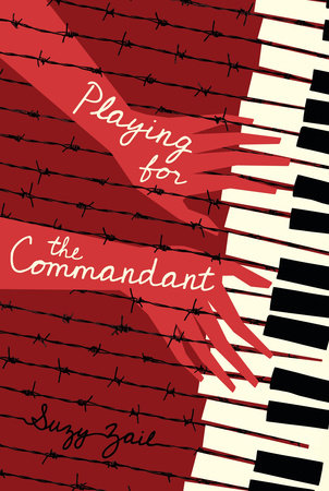 Playing for the Commandant by Suzy Zail