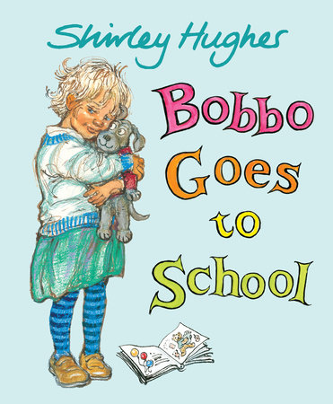 Bobbo Goes to School by Shirley Hughes