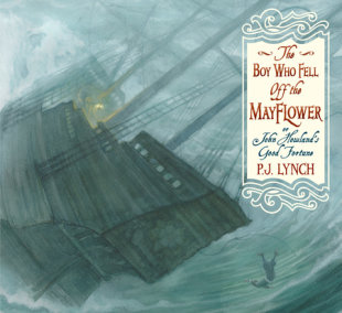 The Boy Who Fell Off the Mayflower, or John Howland's Good Fortune