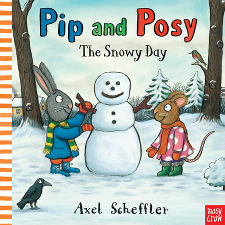 Pip and Posy: The Snowy Day by Nosy Crow