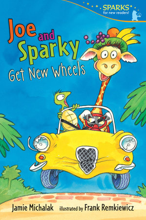 Joe and Sparky Get New Wheels by Jamie Michalak