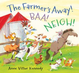 The Farmer's Away! Baa! Neigh!