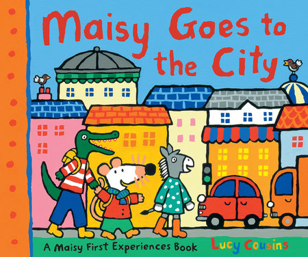 Maisy Goes to the City by Lucy Cousins