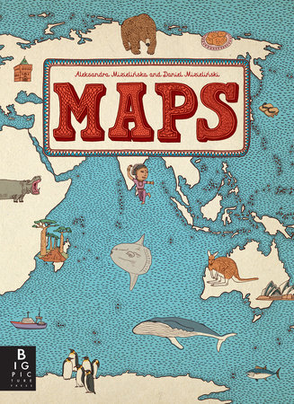 Maps Aleksandra Mizielinska Maps by Aleksandra Mizielinska, Daniel Mizielinski  Maps Aleksandra Mizielinska
