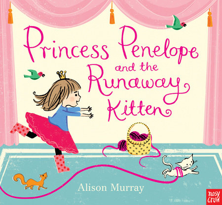 Princess Penelope and the Runaway Kitten by Nosy Crow
