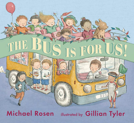 The Bus Is For Us by Michael Rosen