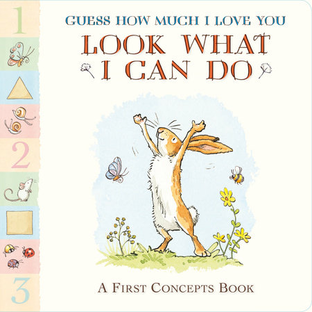 Guess How Much I Love You: Look What I Can Do by Sam McBratney