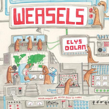 Weasels by Elys Dolan