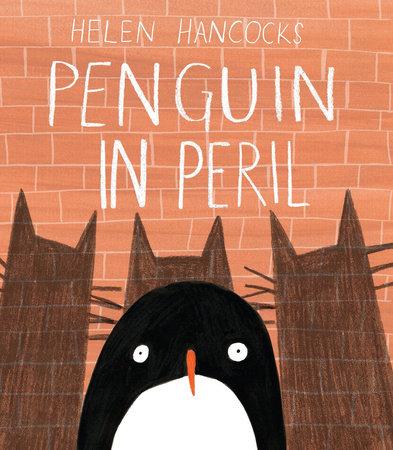 Penguin in Peril by Helen Hancocks