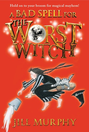 A Bad Spell for the Worst Witch by Jill Murphy