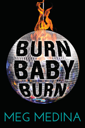 Burn Baby Burn by Meg Medina