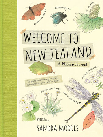 Welcome to New Zealand: A Nature Journal by Sandra Morris