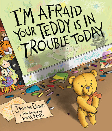I'm Afraid Your Teddy Is In Trouble Today by Jancee Dunn