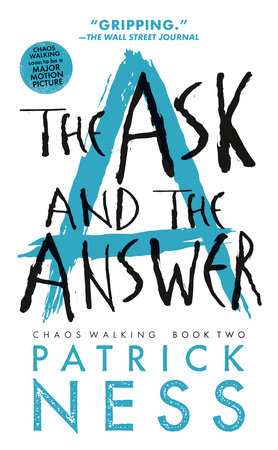 The Ask and the Answer (Reissue with bonus short story) by Patrick Ness