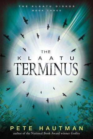 The Klaatu Terminus by Pete Hautman