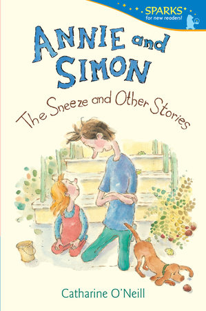 Annie and Simon: The Sneeze and Other Stories by Catharine O'Neill