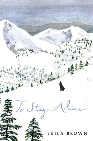 To Stay Alive by Skila Brown