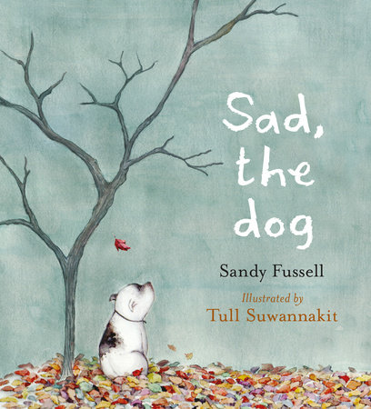 Sad, the Dog by Sandy Fussell