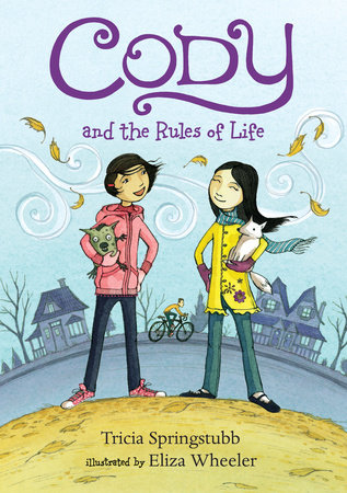 Cody and the Rules of Life by Tricia Springstubb