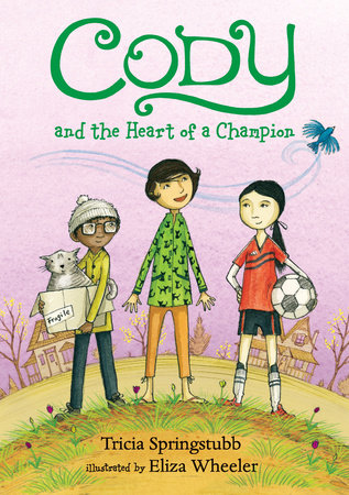 Cody and the Heart of a Champion by Tricia Springstubb