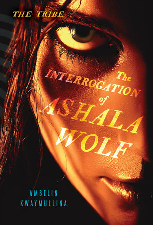 The Interrogation of Ashala Wolf by Ambelin Kwaymullina