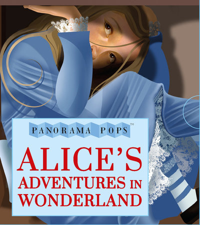 Alice's Adventures in Wonderland: Panorama Pops by Lewis Carroll