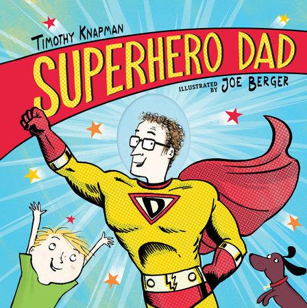 Superhero Dad by Timothy Knapman