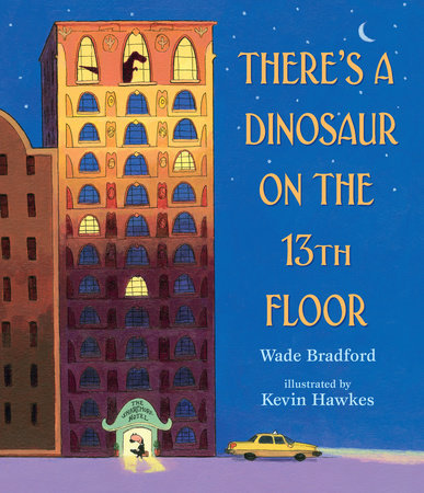 There's a Dinosaur on the 13th Floor by