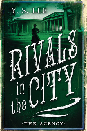 The Agency: Rivals in the City by Y.S. Lee