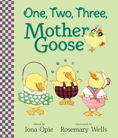 One, Two, Three, Mother Goose by Iona Opie