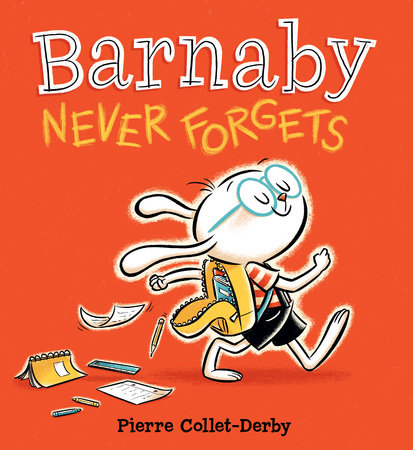 Barnaby Never Forgets by Pierre Collet-Derby