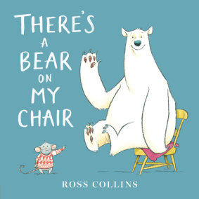 There's a Bear on My Chair