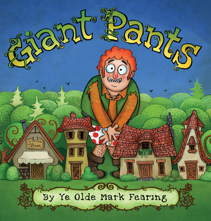 Giant Pants by Mark Fearing
