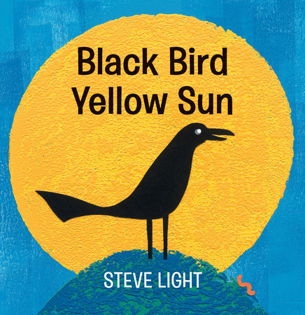 Black Bird Yellow Sun by Steve Light