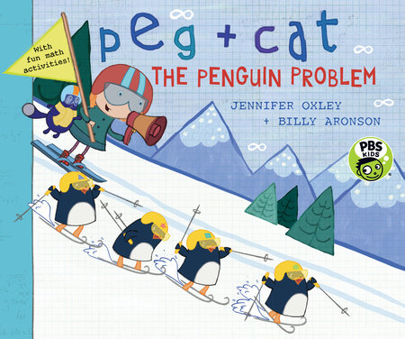 Peg + Cat: The Penguin Problem by Jennifer Oxley and Billy Aronson